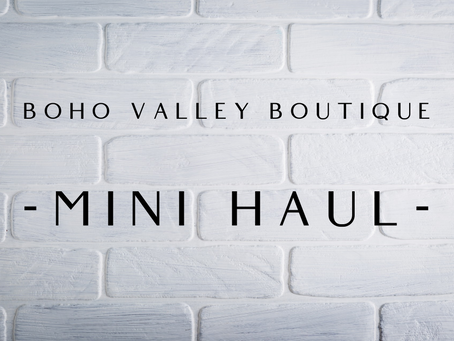 Boho Valley Boutique Mini Haul