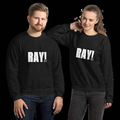 RAY! Unisex Sweatshirt