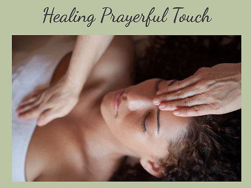 Healing Prayerful Touch - 60 Minutes