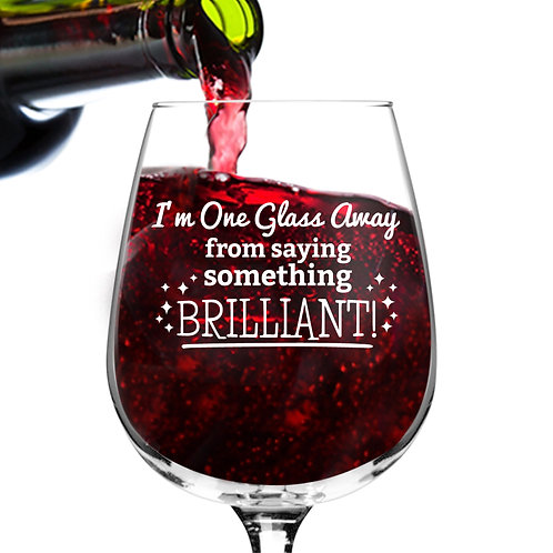 Something Brilliant Funny Wine Glass - 12.75 oz.- Made in USA