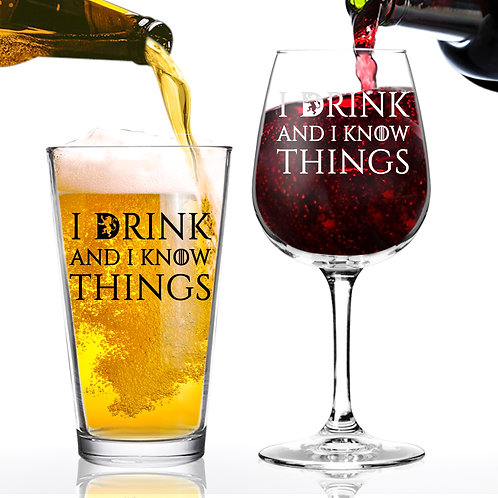 Drink and I Know Things Beer and Wine Glass Set -Made in USA