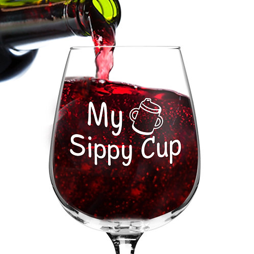 My Sippy Cup Funny Wine Glass - 12.75 oz. -Made in USA