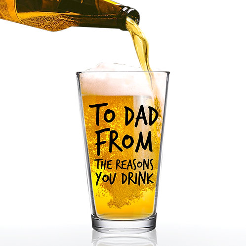 To Dad, From Reasons You Drink Funny Beer Glass - 16 oz - Made in USA
