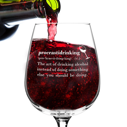 Procrastidrinking Funny Wine Glass - 12.75 oz. - Made in USA