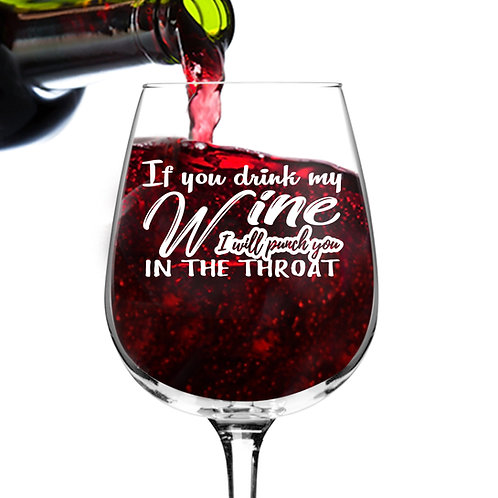 I Will Punch You In The Throat Wine Glass (12.75 oz)- Novelty Wine Gifts