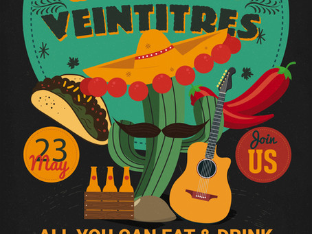Join Us for our 1st Ever Cinco Veintitres Celebration.