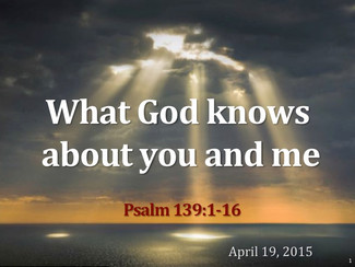 What God knows about you (Psalm 139)