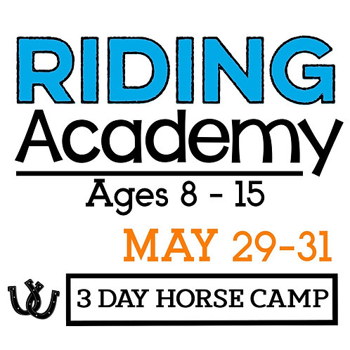 The Riding Academy May 29-31