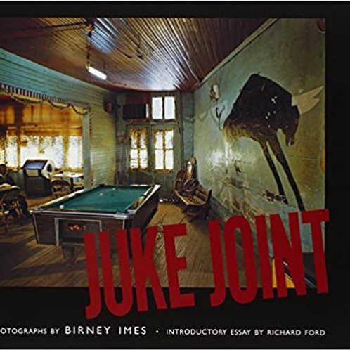 Juke Joint by Birney Imes