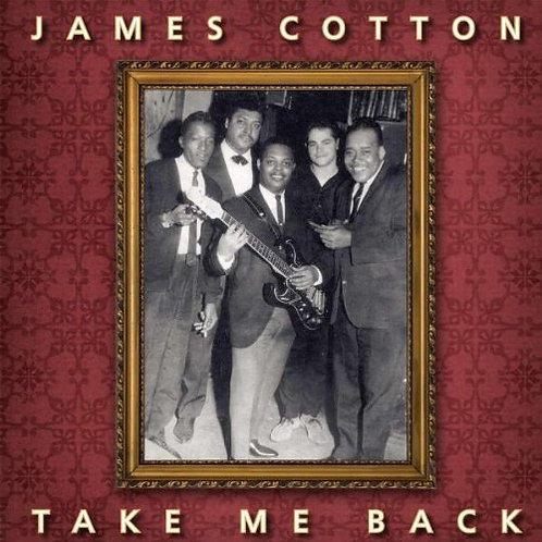"""James Cotton """"Take Me Back"""" LP"""