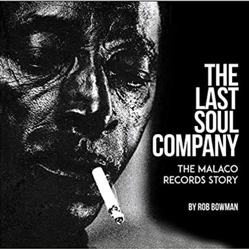 The Last Soul Company: The Malaco Records Story