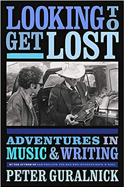 NEW! Looking to Get Lost by Peter Guralnick