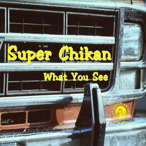 """James """"Super Chikan"""" Johnson: What You See"""