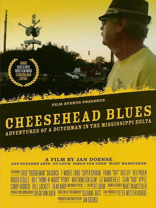 Cheesehead Blues: Adventures of a Dutchman in the Mississippi Delta