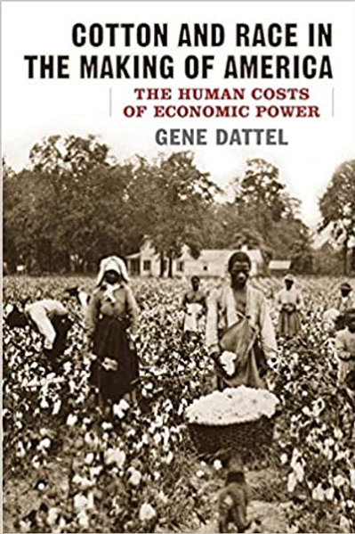 Cotton and Race in the Making of America: The Human Costs of Economic Power book