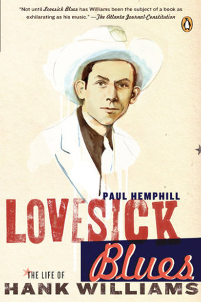 Lovesick Blues: Life of Hank Williams