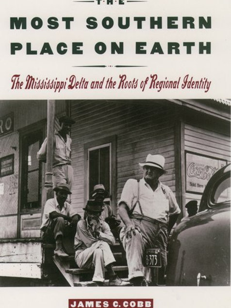 The Most Southern Place on Earth: Mississippi Delta & Roots of Regiona Identity