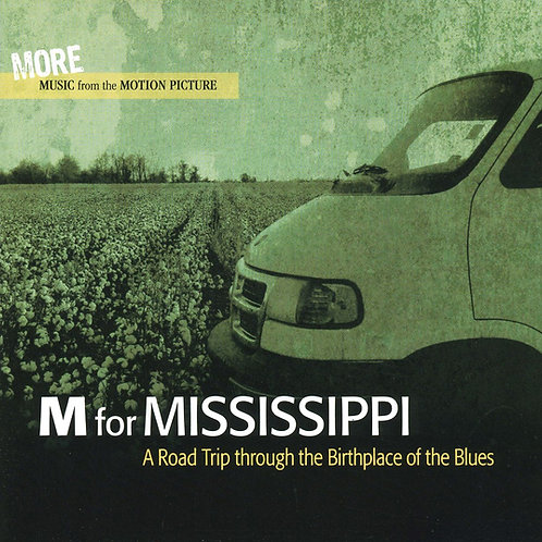 M for Mississippi: MORE Music from the Motion Picture