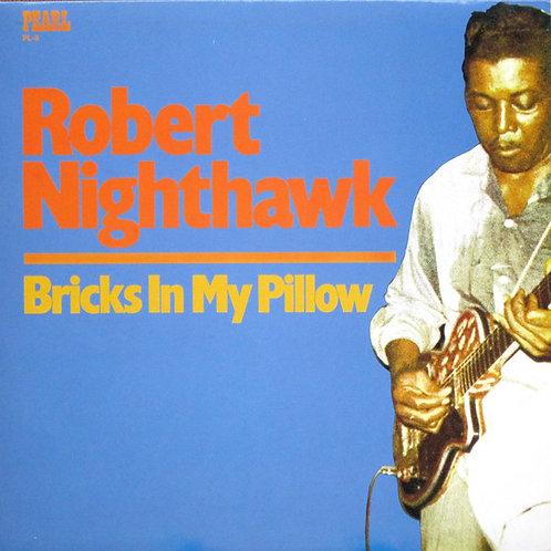 "Robert Nighthawk ""Bricks In My Pillow"" LP"