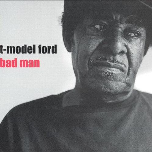 "T-Model Ford ""Bad Man"" LP"
