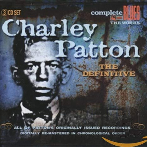 "Charley Patton ""The Definitive"" 3-CD set"