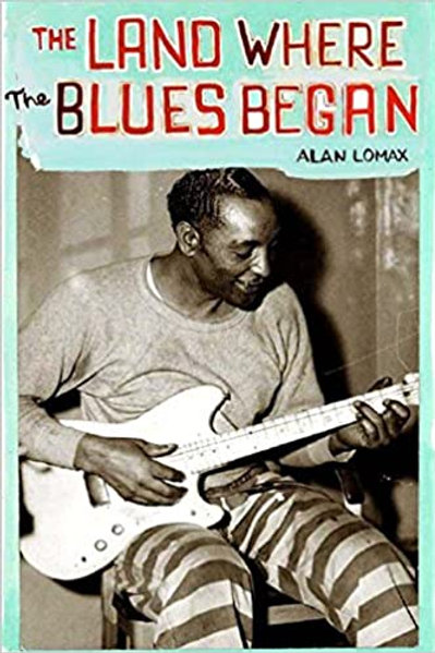 Land Where Blues Began book