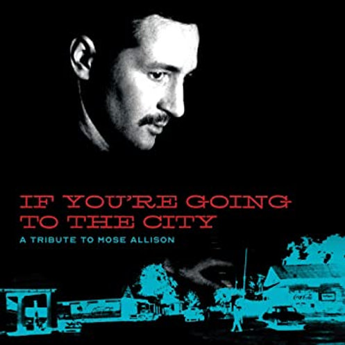 """A Tribute to Mose Allison... """"If You're..."""""""