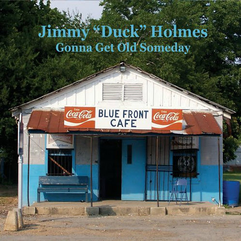 "Jimmy ""Duck"" Holmes ""Gonna Get..."" CD"