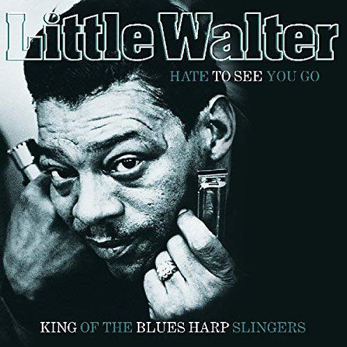 "Little Walter ""Hate to See..."" LP"