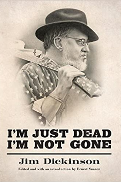 I'm Just Dead, I'm Not Gone book by Jim Dickinson