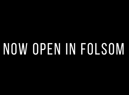 Now Open & New to Folsom in 2019