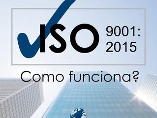 ISO 9001:2015 - Como funciona?