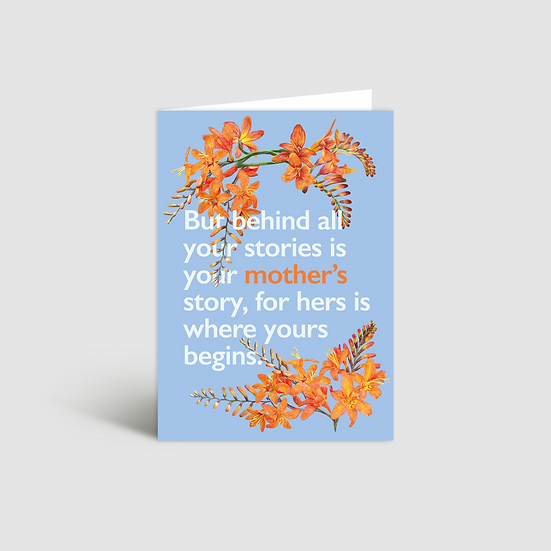 Behind all stories Mother's Day card