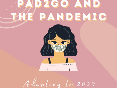 Pad2Go and the Pandemic: Adapting to 2020