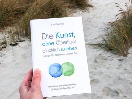 Die Kunst, ohne Überfluss glücklich zu leben - von Josef Kirschner