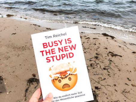 Busy is the new stupid – von Tim Reichel