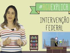 Você sabe o que é uma Intervenção Federal?