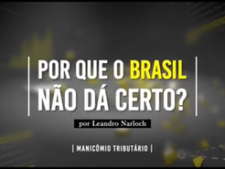 Brasil - um país projetado para não dar certo