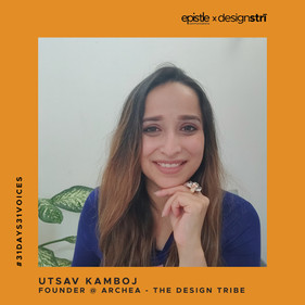 Utsav Kamboj on how her own struggle drove her to helping other architects and designers.