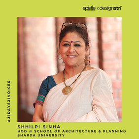 Shhilpi Sinha on pushing her students to shine, and if platforms like #designstri can make a difference.