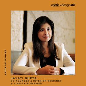 Jayati Gupta on her approach to interior design.