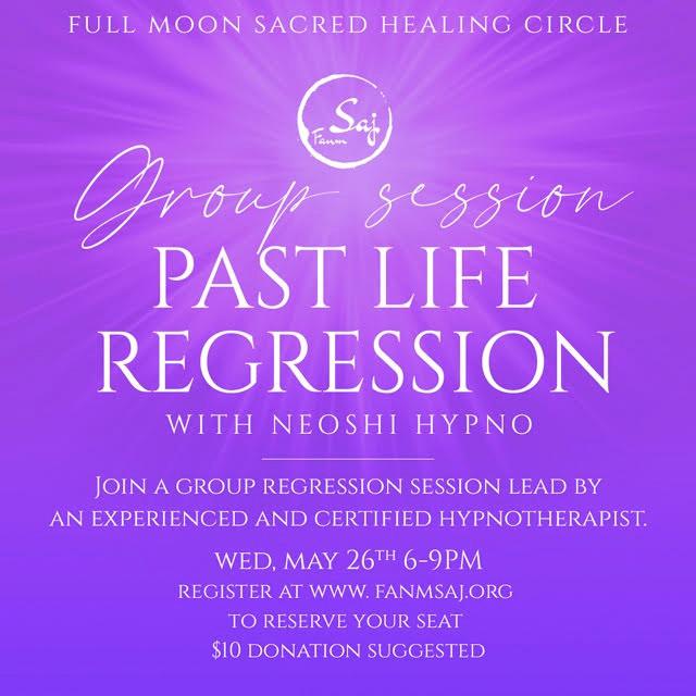Full Moon Sacred Healing Circle: Past  Life Regression