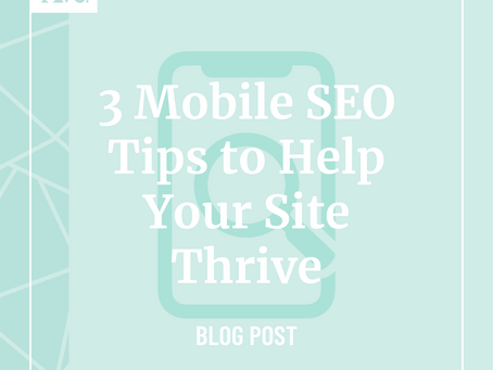 3 Mobile SEO Tips to Help Your Site Thrive