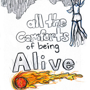 All The Comforts Of Being Alive