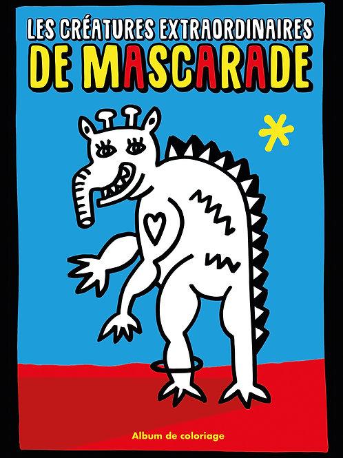 «Les créatures extraordinaires de Mascarade»