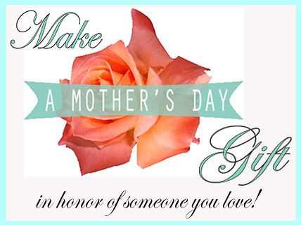 Support Project Self-Sufficiency with a donation in honor of Mother's Day.