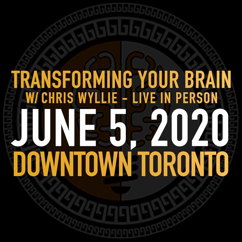 Keynote - Transforming Your Brain w/ Chris Wyllie - LIVE  |  Jun 5 Downtown Toronto
