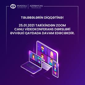 Tələbələrin Diqqətinə! 25.01.2021 tarixindən Zoom canlı videokonferans dərsləri davam edəcəkdir.