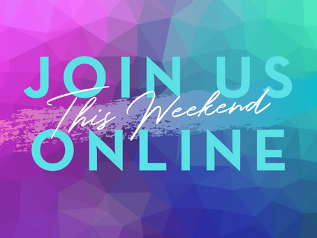 SERVICES ONLINE THIS WEEKEND & MORE!