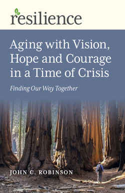 Aging with Vision, Hope and Courage in a Time of Crisis